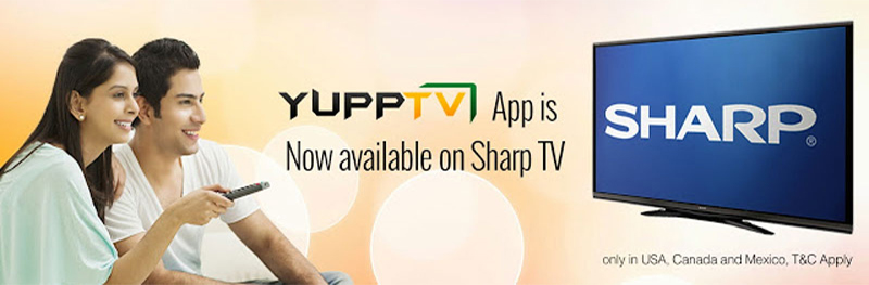 YuppTV Application is now available on Sharp Smart Central TV